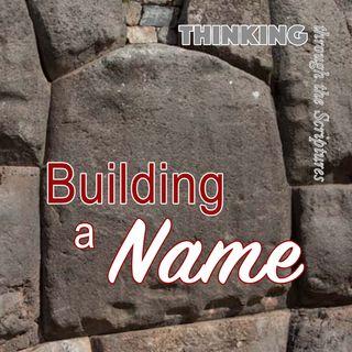 Building a Name (TTTS #25)