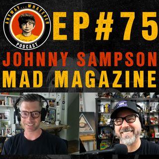AWP EP.75  Mad Magazine Artist and Illustrator Johnny Sampson.