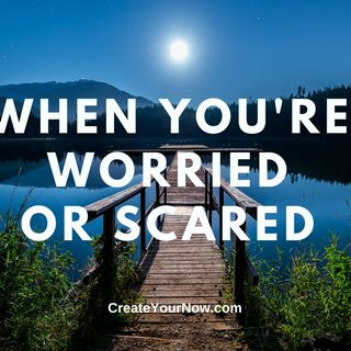 2151 When You're Worried or Scared