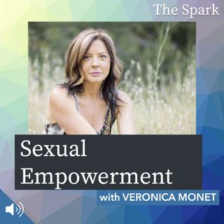 The Spark 050: Sexual Empowerment with Veronica Monet