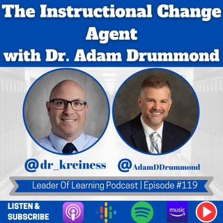 The Instructional Change Agent with Dr. Adam Drummond