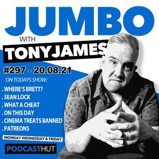 Jumbo Ep:297 - 20.08.21 - Where's Brett?