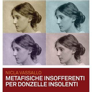 """Nicla Vassallo """"Metafisiche insofferenti per donzelle insolenti"""""""