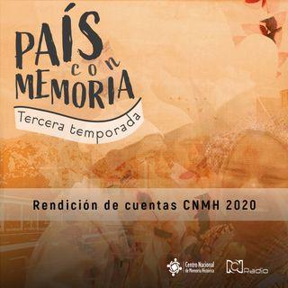 29 País con Memoria - Rendición de cuentas CNMH 2020