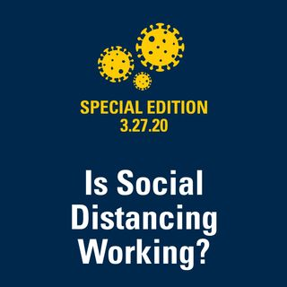 Is Social Distancing Working? 3.27.20