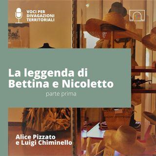 La leggenda di Bettina e Nicoletto - prima parte