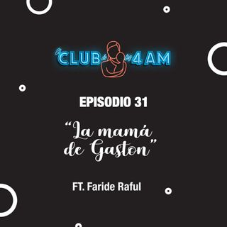 31. La mamá de Gastón [ft. Faride Raful]