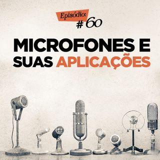 Troca o Disco #60: Microfones e suas aplicações
