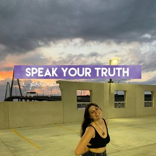 "Speak Your Truth- Episode 2, ""Growth"""