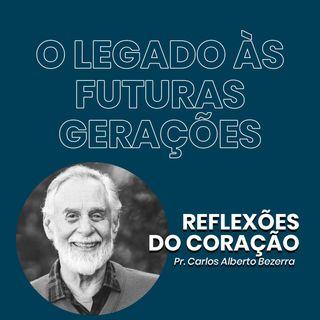 O LEGADO ÀS FUTURAS GERAÇÕES