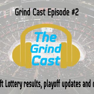 The Grind-Cast | Episode #2:  Draft Lottery Results, Playoff Update, AND MORE!