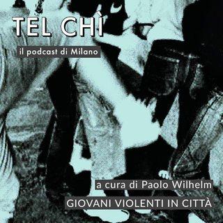 Puntata 46: il miele e l'aceto, sulla violenza minorile a Milano