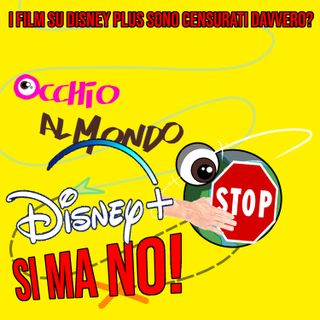I film su Disney plus sono censurati davvero? Si ma no!