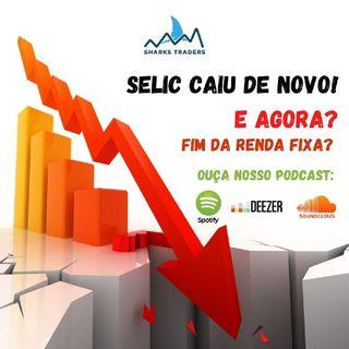 Fala Trader#03 | Selic Caiu de Novo, É o fim da Renda Fixa?