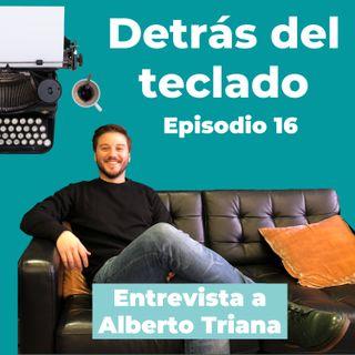 016. Entrevista a Alberto Triana, copywriter y director creativo