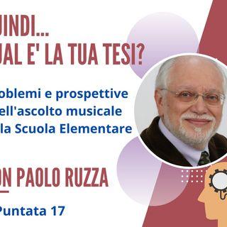 PUNTATA 17, Paolo Ruzza, Dirigente Scolastico in Pensione, Adria (Ro)