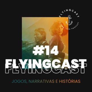 FlyingCast #14 - Jogos, narrativas e história