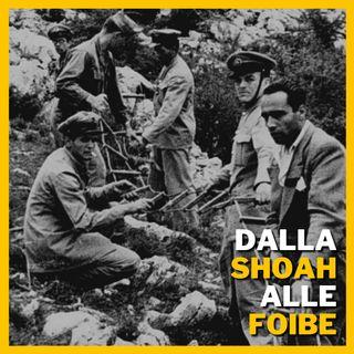Dalla Shoah alle Foibe: Storia o Politica?