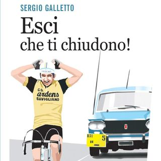 """Sergio Galletto """"Esci che ti chiudono"""""""