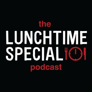 The Lunchtime Special Podcast