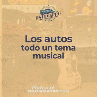 07 • Los autos: todo un tema musical • Historia Automotriz • Culturizando