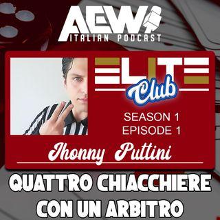 Jhonny Puttini: Quattro Chiacchiere con un Arbitro - Elite Club Podcast Ep 01