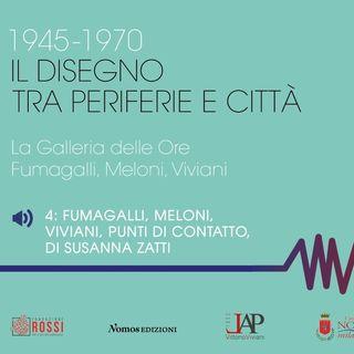 4_  Fumagalli, Meloni, Viviani. Punti di contatto di Susanna Zatti
