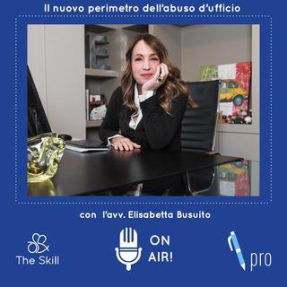Skill Pro - Il nuovo perimetro dell'abuso d'ufficio, con l'avvocato Elisabetta Busuito (Founding Partner Perroni & Associati)
