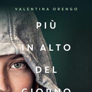"""Valentina Orengo """"Più in alto del giorno"""""""
