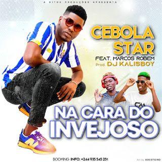 Cebola Star feat. Marcos Robem - Na Cara Do Invejoso (Afro House) [Download/Baixar]