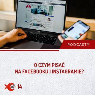 14 O czym pisać na fanpage'u małej firmy? | 18 inspirujących pomysłów na posty na Facebooka i Instragrama