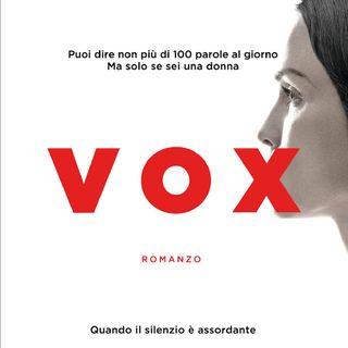 #10 - Vox, tra distopia e finali boh