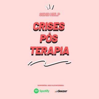#2 - Crises pós terapia!