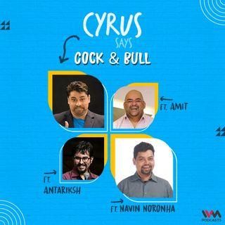 Cock & Bull feat. Navin Noronha, Amit and Antariksh