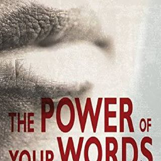 The Power Of Your Words By DON GOSSETT and E.W. KENYON