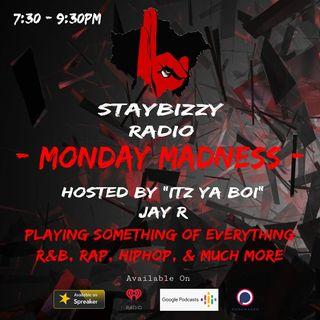 "StayBizzyRadio: Ep.31 - Monday Madness - Hosted By ""Itz Ya Boi"" Jay R"