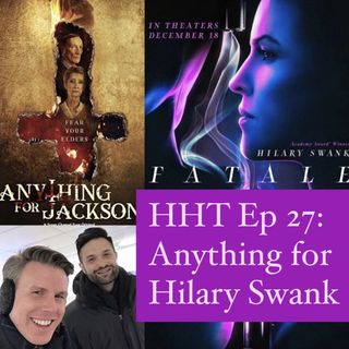 Ep 27: Anything for Hilary Swank