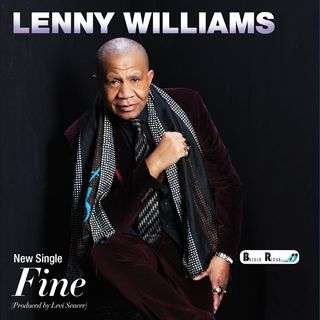 Lenny Williams: Formerly Tower of Power vocalist, solo artist