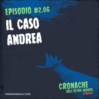 S02 Ep. 06 - Il caso Andrea