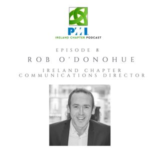 Ireland Chapter PMI Podcast | Episode 8 | Rob O'Donohue