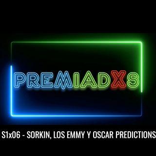 Premiadxs S1x06 - Sorkin, Los Emmy y Oscar Predictions