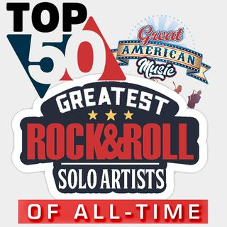 Top 50 Greatest Rock & Roll Solo Artists