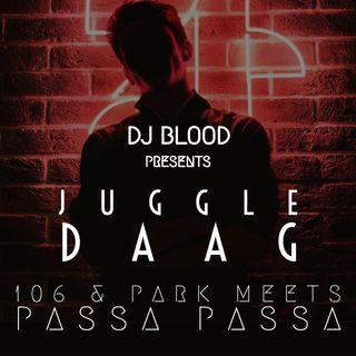 Juggle Daag: 106 & Park Meets Passa Passa