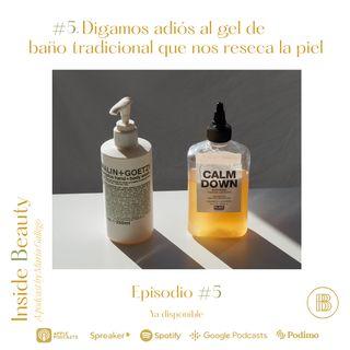 Episodio 5. Digamos adiós al gel de baño tradicional que reseca la piel