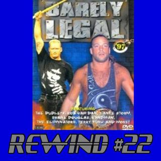 Rewind #22: ECW Barely Legal 1997