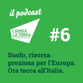 Suolo, risorsa preziosissima per l'Europa. Ora tocca all'Italia.