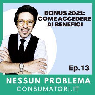 Bonus 2021: come accedere ai benefici