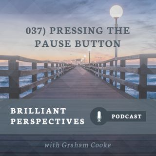 Pressing the Pause Button