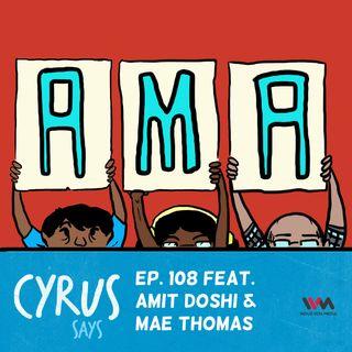 Ep. 108: AMA with Amit and Mae