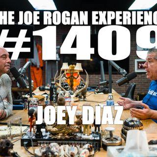 #1409 - Joey Diaz